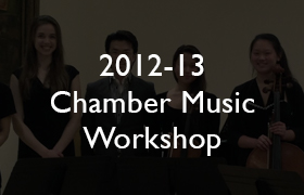 2012-13 Chamber Music Workshop