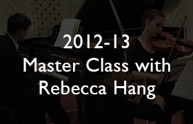 2012-13 Master Class with Rebecca Hang